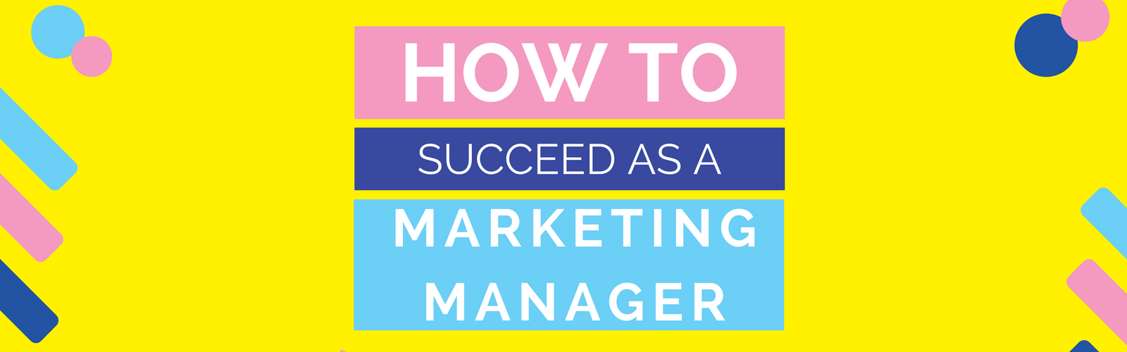 how to succeed as a marketing manager